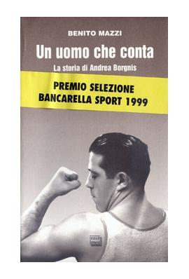 UN UOMO CHE CONTA - La storia di Andrea Borgnis