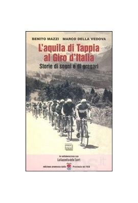 L'AQUILA DI TAPPIA AL GIRO D'ITALIA - Storie di sogni e di gregari