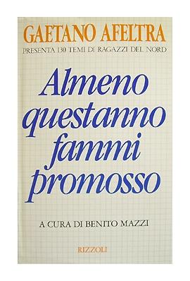 ALMENO QUEST'ANNO FAMMI PROMOSSO