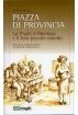 PIAZZA DI PROVINCIA. La Prudi, il Menisèp e il loro piccolo mondo