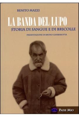 LA BANDA DEL LUPO - STORIA DI SANGUE E DI BRICOLLE