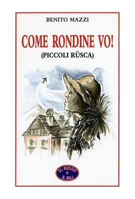 Come rondine vo! (Piccoli rüsca)