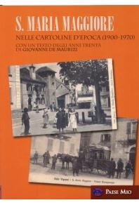 S. MARIA MAGGIORE NELLE CARTOLINE D'EPOCA (1900 - 1970)